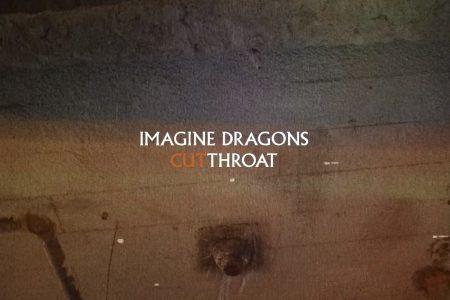 """ASSISTA AO VIDEOCLIPE DE """"CUTTHROAT"""", DISPONÍVEL NO CANAL DO IMAGINE DRAGONS NO YOUTUBE"""