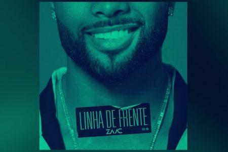 """MC ZAAC LANÇA O EP VISUAL """"LINHA DE FRENTE"""", ACOMPANHADO DE TRÊS VÍDEOS"""