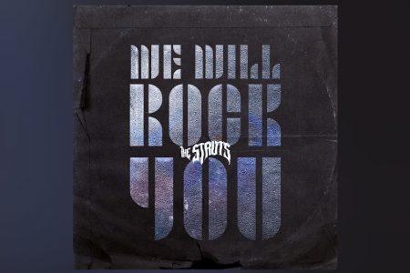 """""""WE WILL ROCK YOU"""", CLÁSSICO DO QUEEN, GANHA UMA RELEITURA DO THE STRUTS"""