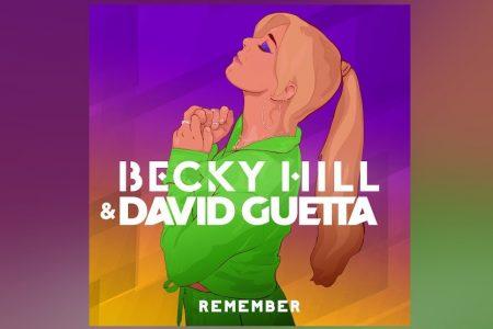 """BECKY HILL E DAVID GUETTA LANÇAM HOJE O NOVO SINGLE, """"REMEMBER"""""""