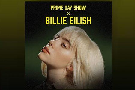 BILLIE EILISH SE APRESENTA NO PRIME DAY SHOW, EVENTO COMEMORATIVO DA AMAZON