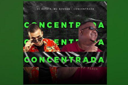 """DJ BATATA CONVIDA MC RENNAN PARA O LANÇAMENTO DE """"CONCENTRADA"""", SUA NOVA MÚSICA E VIDEOCLIPE"""