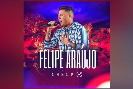 "FELIPE ARAÚJO LANÇA O EP ""CHECK"""