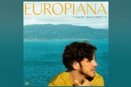 """ÀS VÉSPERAS DO LANÇAMENTO DE SEU NOVO ÁLBUM, """"EUROPIANA"""", JACK SAVORETTI DISPONIBILIZA A MÚSICA """"THE WAY YOU SAID GOODBYE'"""