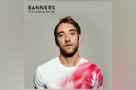 """BANNERS LANÇA O EP """"IT'S GONNA BE OK"""" EM TODOS APLICATIVOS DE MÚSICA"""