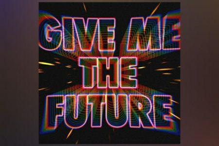 "A BANDA BASTILLE APRESENTA A NOVA MÚSICA, ""GIVE ME THE FUTURE"""