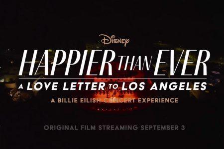 """BILLIE EILISH APRESENTA A EXPERIÊNCIA CINEMATOGRÁFICA """"HAPPIER THAN EVER: A LOVE LETTER TO LOS ANGELES"""", COM ESTREIA EXCLUSIVA NO DISNEY+ SEXTA-FEIRA, 3 DE SETEMBRO"""