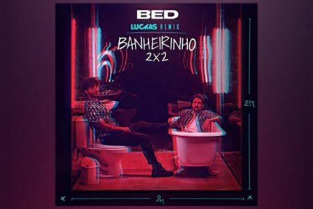 """BRUNINHO & DAVI CONTAM COM A ASSINATURA DE DJ LUCKAS NA VERSÃO REMIX DO HIT """"BANHEIRINHO 2X2"""""""