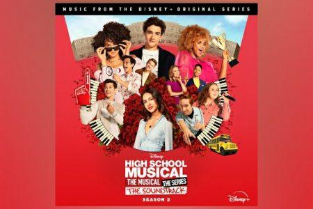 """TRILHA SONORA DE """"HIGH SCHOOL MUSICAL: THE MUSICAL: THE SERIES SEASON 2/"""" TEM LANÇAMENTO HOJE EM TODOS OS APLICATIVOS DE MÚSICA"""