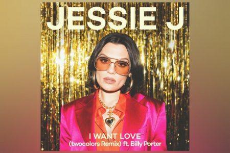"""""""I WANT LOVE"""", NOVO SINGLE DE JESSIE J, GANHA VERSÃO REMIX ASSINADA PELO DUO TWOCOLORS"""