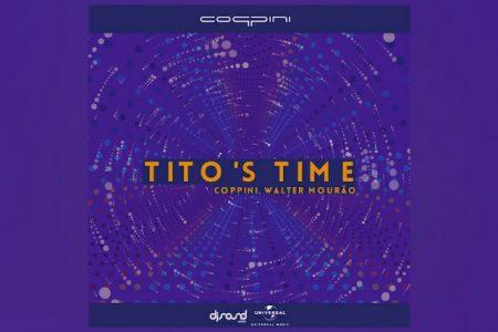 """O PROJETO MUSICAL COPPINI LANÇA DUAS VERSÕES DA TRACK """"TITO'S TIME"""""""