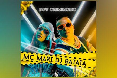 """DJ BATATA E MC MARI APRESENTAM A MÚSICA E O VIDEOCLIPE DE """"BOY CRIMINOSO"""""""