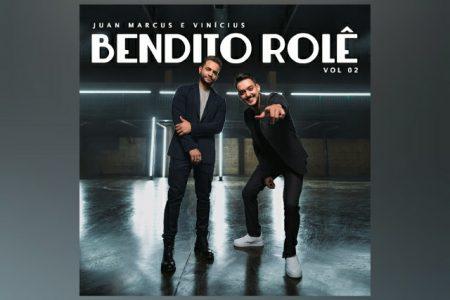 """OS SERTANEJOS JUAN MARCUS & VINÍCIUS LANÇAM O SEGUNDO EP DO PROJETO """"BENDITO ROLÊ (VOL. 2)"""""""