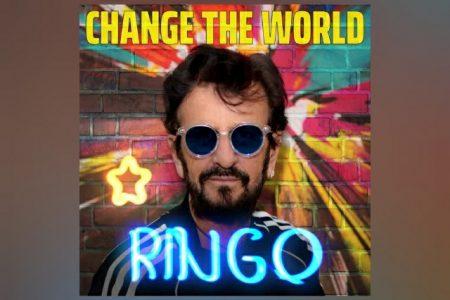 """RINGO STARR ANUNCIA SEU NOVO EP, """"CHANGE THE WORLD"""", COM LANÇAMENTO PARA SETEMBRO"""