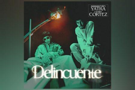 "SEBASTIÁN YATRA E JHAY CORTEZ SE UNEM PARA O LANÇAMENTO DO SINGLE E VIDEOCLIPE DE ""DELINCUENTE"""