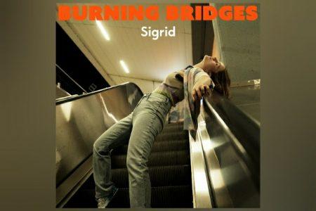 """SIGRID LANÇA SUA NOVA FAIXA, """"BURNING BRIDGES"""""""
