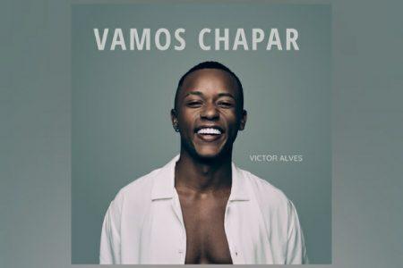 """VENCEDOR DO THE VOICE BRASIL 2020, VICTOR ALVES LANÇA O SINGLE """"VAMOS CHAPAR"""", QUE MARCA SUA ESTREIA NA UNIVERSAL MUSIC"""