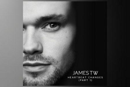 """OUÇA """"HEARTBEAT CHANGES (PART 1)"""", NOVO EP DE JAMES TW"""