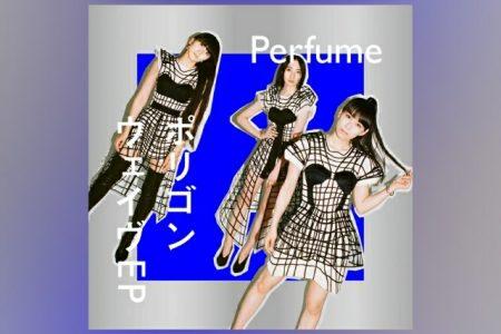 """O GRUPO DE J-POP PERFUME APRESENTA SEU NOVO EP, """"POLYGON WAVE"""""""