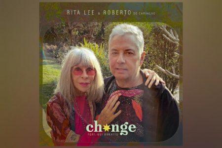 """""""CHANGE"""": INÉDITA DE RITA LEE & ROBERTO DE CARVALHO PARA DANÇAR (E REFLETIR)"""