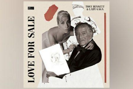 """""""LOVE FOR SALE"""", NOVA FAIXA COLABORATIVA DE LADY GAGA E TONY BENNETT É DISPONIBILIZADA"""