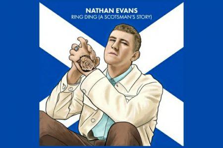 """NATHAN EVANS LANÇA SEU NOVO SINGLE E VIDEOCLIPE DE """"RING DING (A SCOTSMAN'S STORY)"""""""